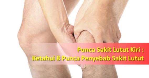 Punca Sakit Lutut : Ketahui 8 Punca Penyebab Sakit Lutut