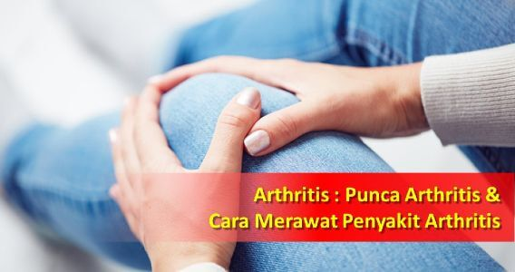 Arthritis : Punca Arthritis & Cara Merawat Penyakit Arthritis