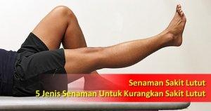 Senaman Sakit Lutut : 5 Jenis Senaman Untuk Kurangkan Sakit Lutut